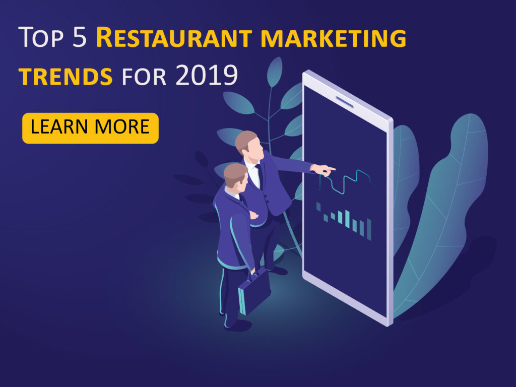 Top 10 Restaurant marketing trends and ideas for 2019