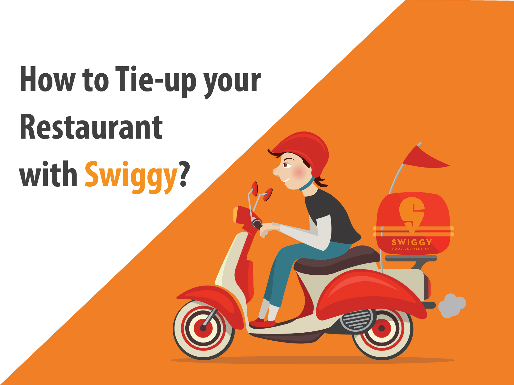 How to Tie-up a Restaurant with Swiggy? (Step by Step Guide)