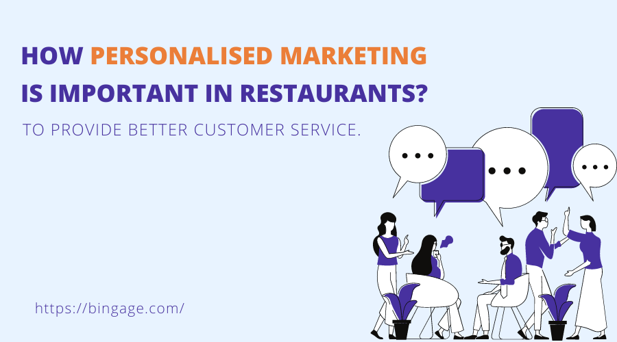 How Personalised Marketing Helps to Improve customer Experiences in the Restaurant?