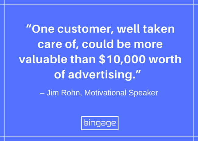 one customer well taken care of could be more valuable than $10,000 worth of advertising.
