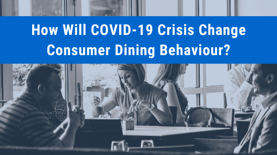 How COVID-19 Will Change Consumer Eating Out Habits?