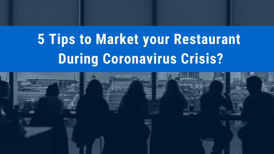 How to Market Your Restaurant During Coronavirus Pandemic?